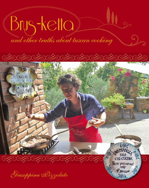 Brus-ketta and other truths about tuscan cooking